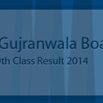 Matric Result Gujranwala Board 2014