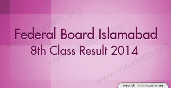 8th Class Result 2014 Federal Board Islamabad