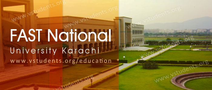 FAST National University Karachi Admission 2018 Last Date & Fee Structure