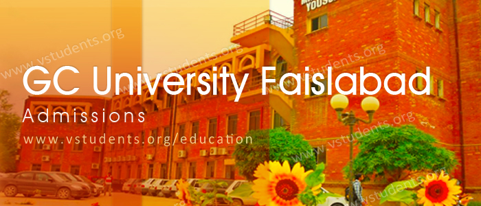GC University Faisalabad Admission 2019 Last Date and Fee Structure