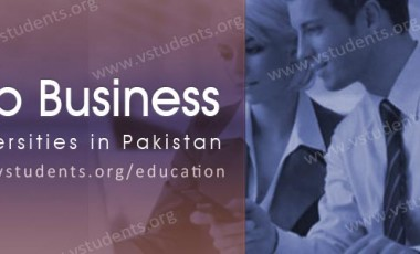 Top Business Universities in Pakistan 2017 for BBA MBA