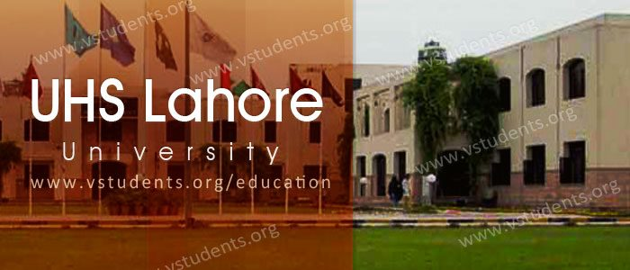 UHS Lahore Admission 2017 Last Date Fee Structure and Entry Test Details